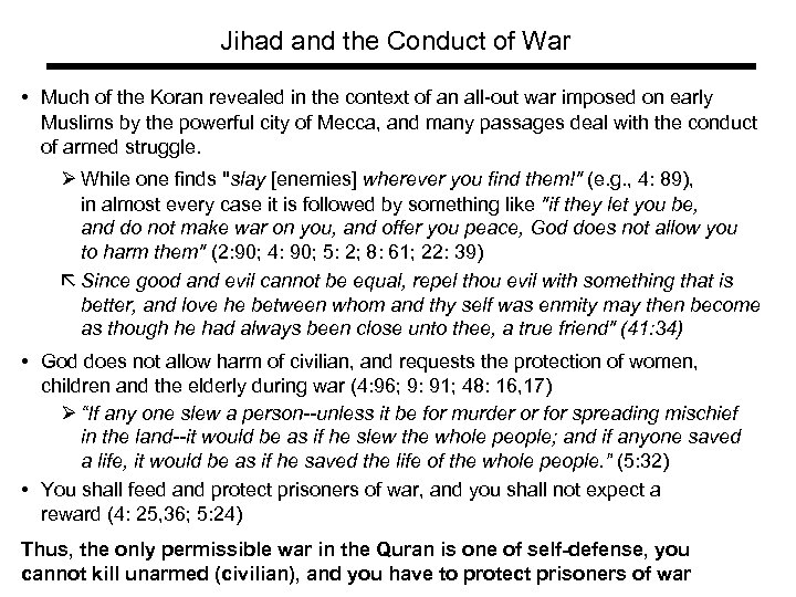 Jihad and the Conduct of War • Much of the Koran revealed in the