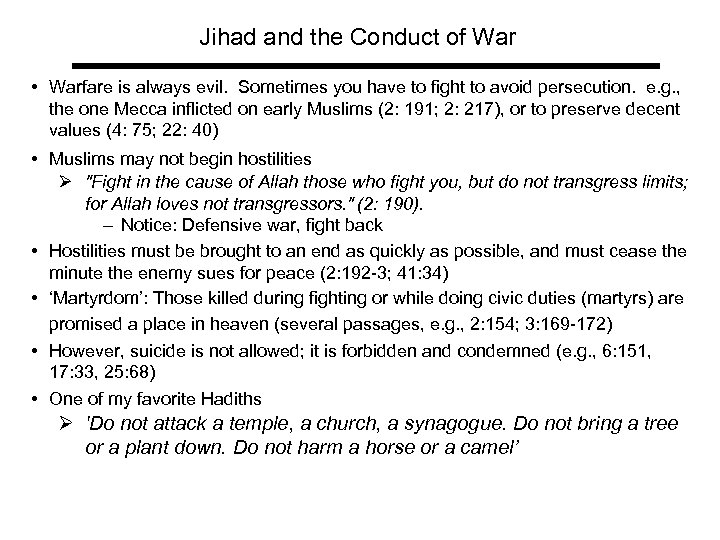 Jihad and the Conduct of War • Warfare is always evil. Sometimes you have