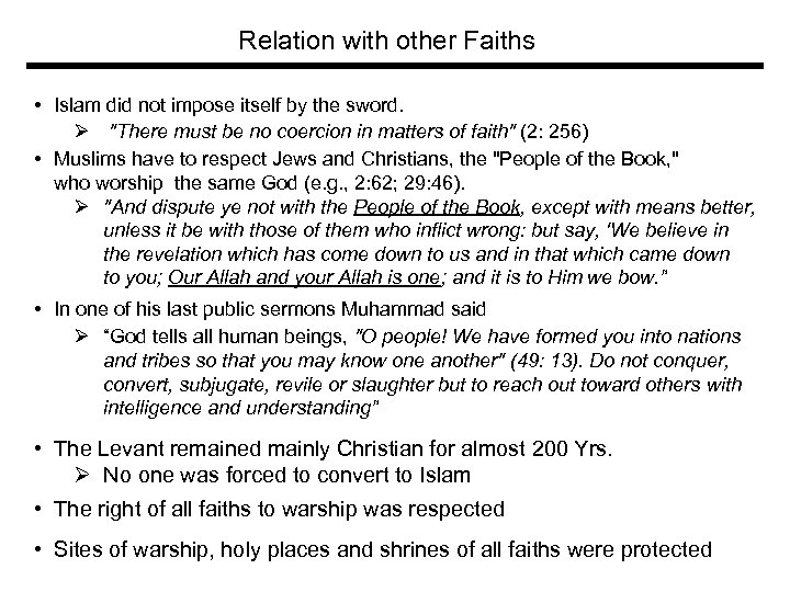 Relation with other Faiths • Islam did not impose itself by the sword. Ø