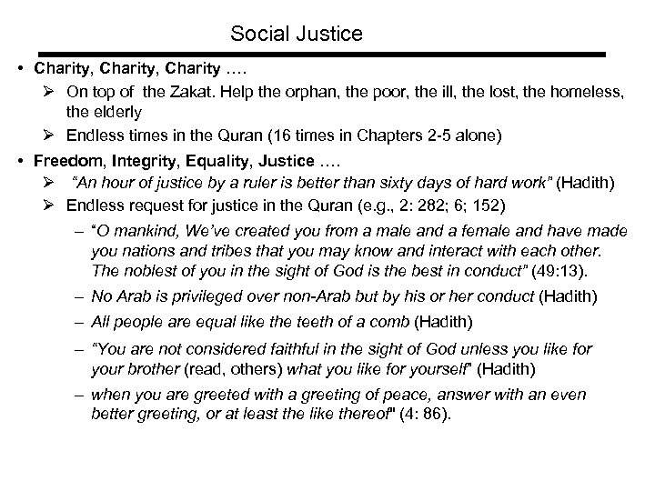 Social Justice • Charity, Charity …. Ø On top of the Zakat. Help the