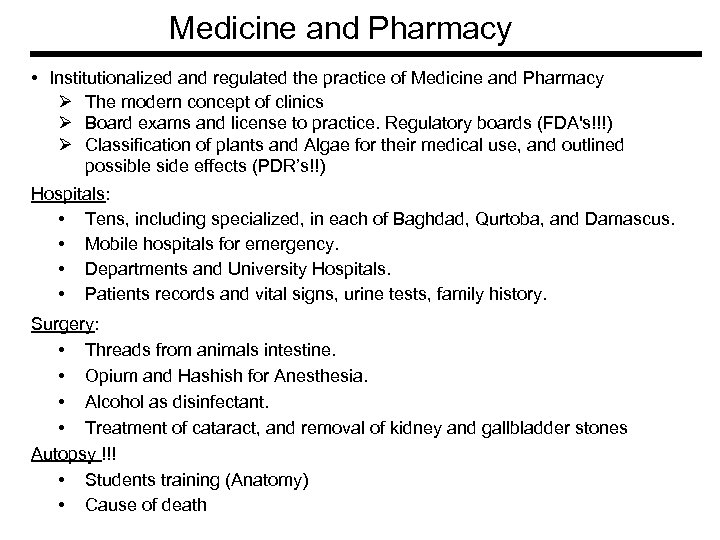 Medicine and Pharmacy • Institutionalized and regulated the practice of Medicine and Pharmacy Ø