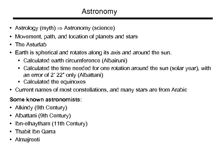 Astronomy • • Astrology (myth) Astronomy (science) Movement, path, and location of planets and