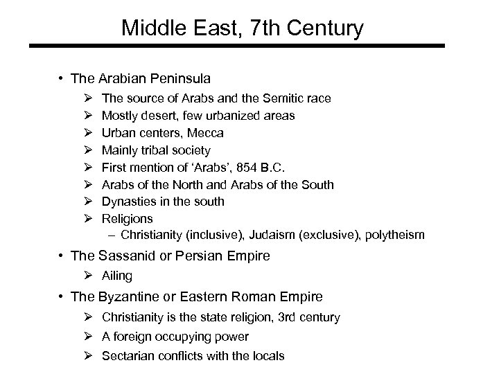 Middle East, 7 th Century • The Arabian Peninsula Ø Ø Ø Ø The