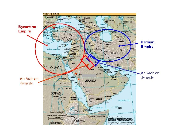 Byzantine Empire * Persian Empire An Arabian dynasty • * An Arabian dynasty