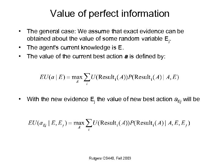 Value of perfect information • The general case: We assume that exact evidence can