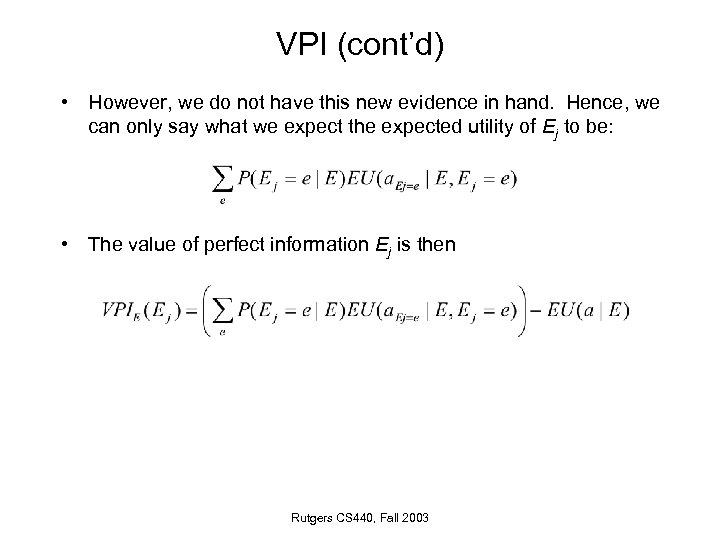 VPI (cont'd) • However, we do not have this new evidence in hand. Hence,