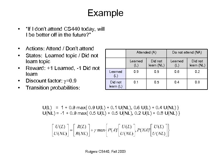 """Example • """"If I don't attend CS 440 today, will I be better off"""
