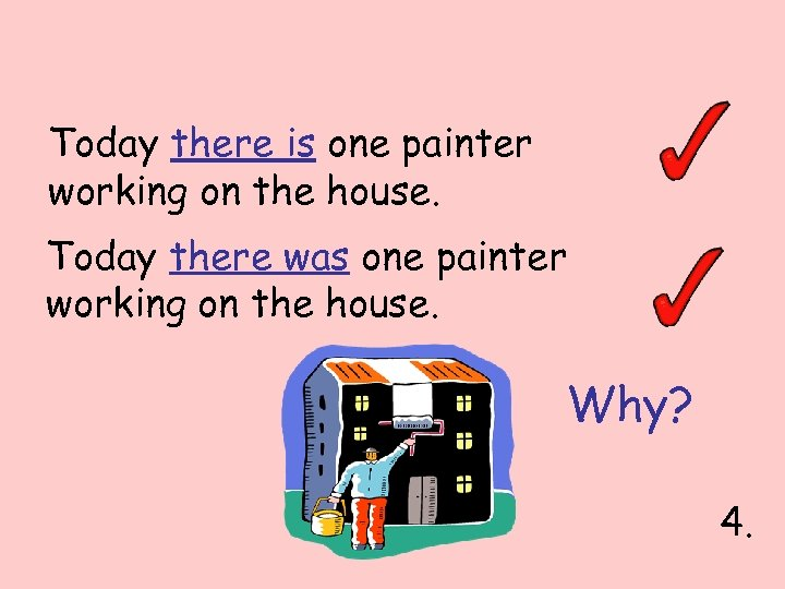 Today there is one painter working on the house. Today there was one painter