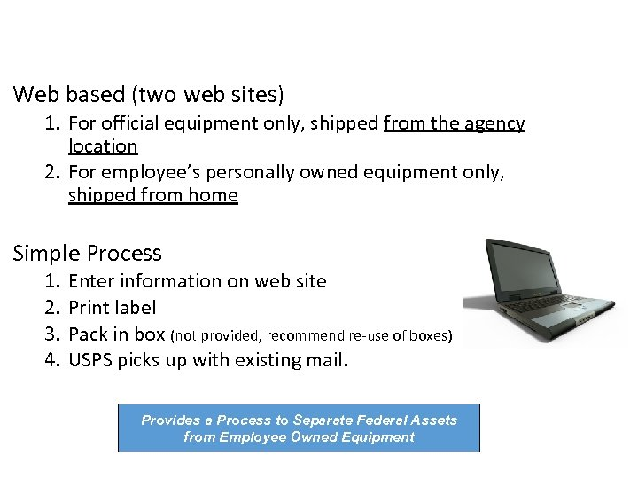 Web based (two web sites) 1. For official equipment only, shipped from the agency
