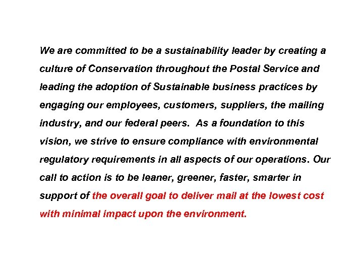 We are committed to be a sustainability leader by creating a culture of Conservation