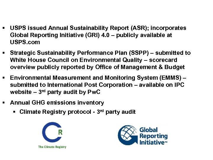 § USPS issued Annual Sustainability Report (ASR); incorporates Global Reporting Initiative (GRI) 4. 0