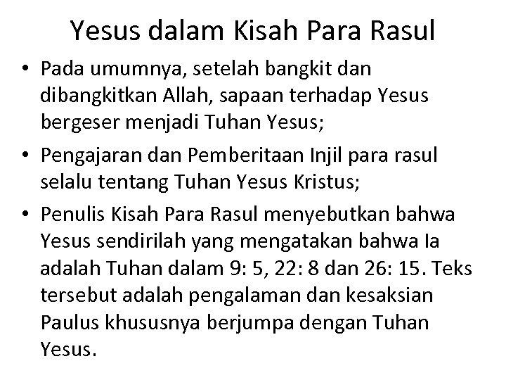 Yesus dalam Kisah Para Rasul • Pada umumnya, setelah bangkit dan dibangkitkan Allah, sapaan