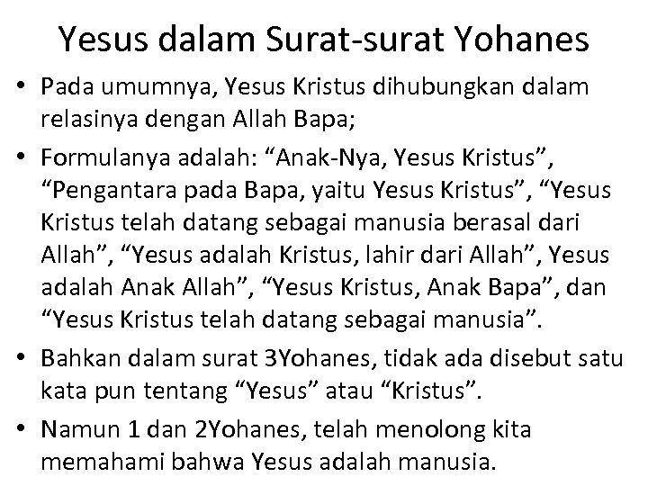 Yesus dalam Surat-surat Yohanes • Pada umumnya, Yesus Kristus dihubungkan dalam relasinya dengan Allah