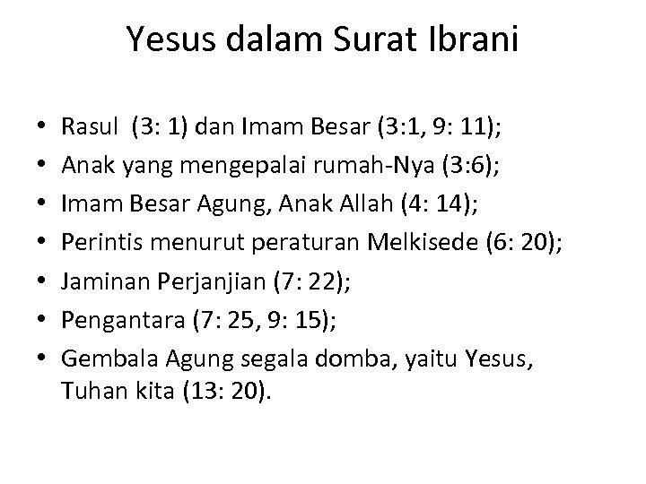 Yesus dalam Surat Ibrani • • Rasul (3: 1) dan Imam Besar (3: 1,