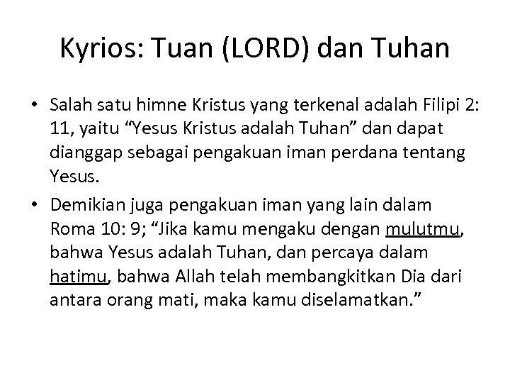 Kyrios: Tuan (LORD) dan Tuhan • Salah satu himne Kristus yang terkenal adalah Filipi