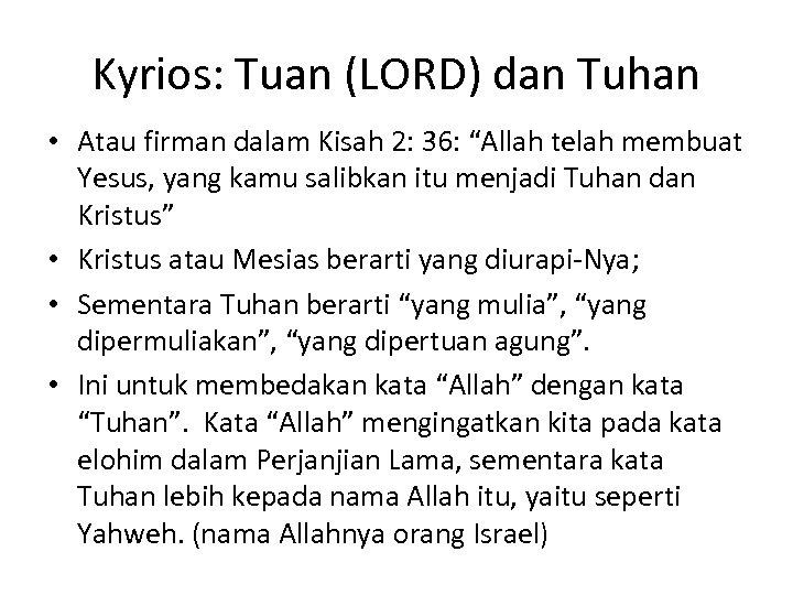 """Kyrios: Tuan (LORD) dan Tuhan • Atau firman dalam Kisah 2: 36: """"Allah telah"""