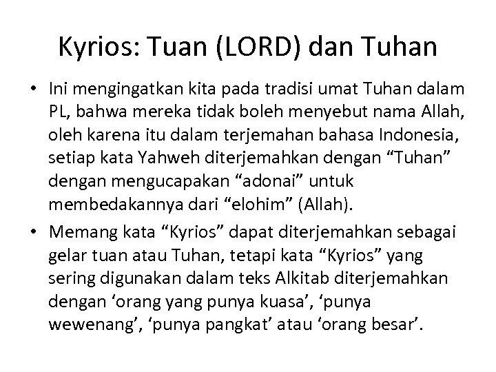 Kyrios: Tuan (LORD) dan Tuhan • Ini mengingatkan kita pada tradisi umat Tuhan dalam