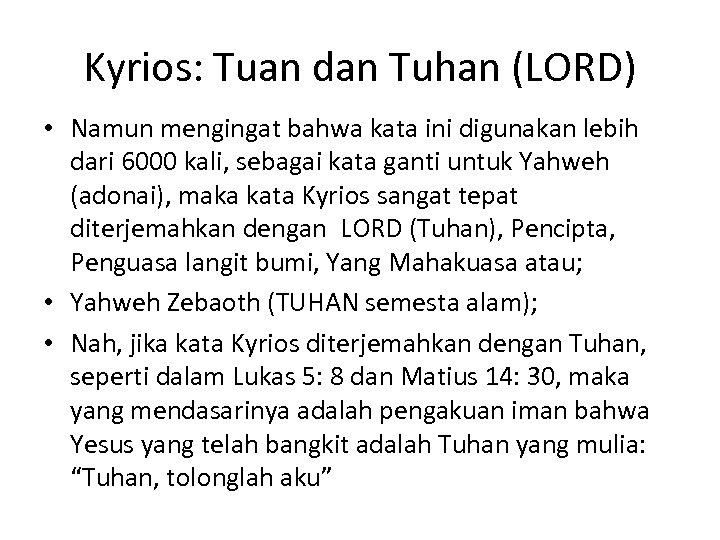 Kyrios: Tuan dan Tuhan (LORD) • Namun mengingat bahwa kata ini digunakan lebih dari