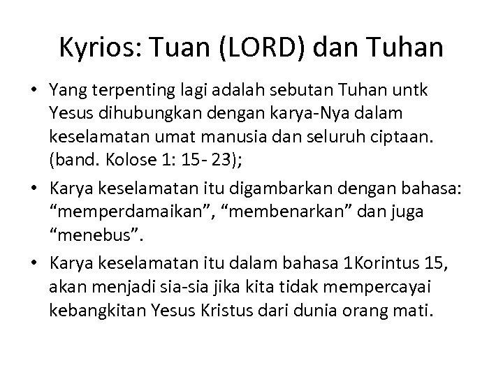 Kyrios: Tuan (LORD) dan Tuhan • Yang terpenting lagi adalah sebutan Tuhan untk Yesus