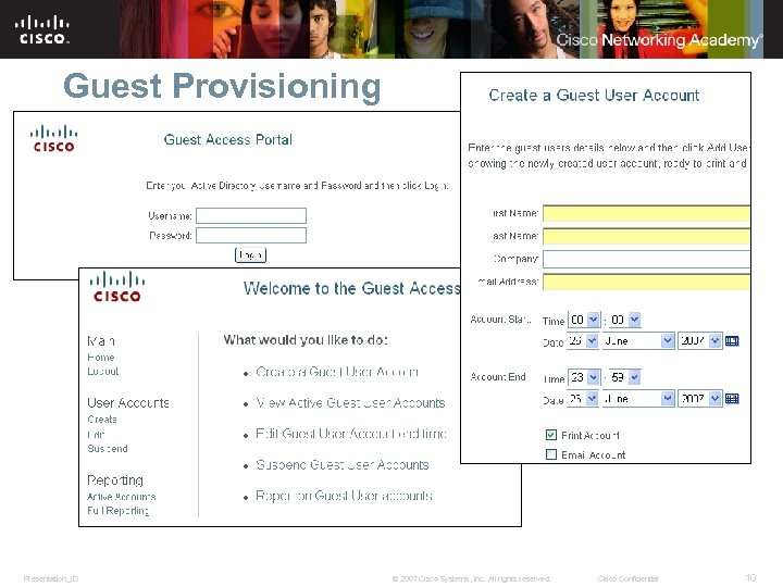 Guest Provisioning Presentation_ID © 2007 Cisco Systems, Inc. All rights reserved. Cisco Confidential 10