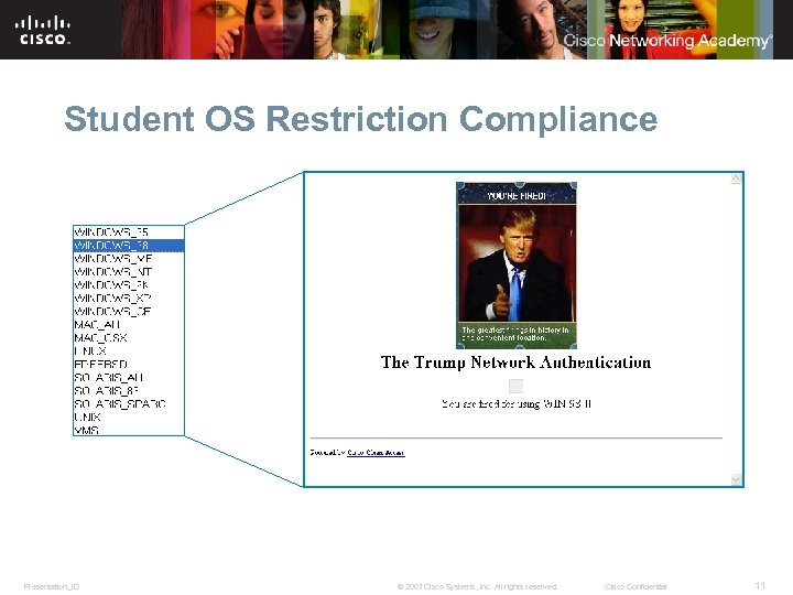 Student OS Restriction Compliance Presentation_ID © 2007 Cisco Systems, Inc. All rights reserved. Cisco
