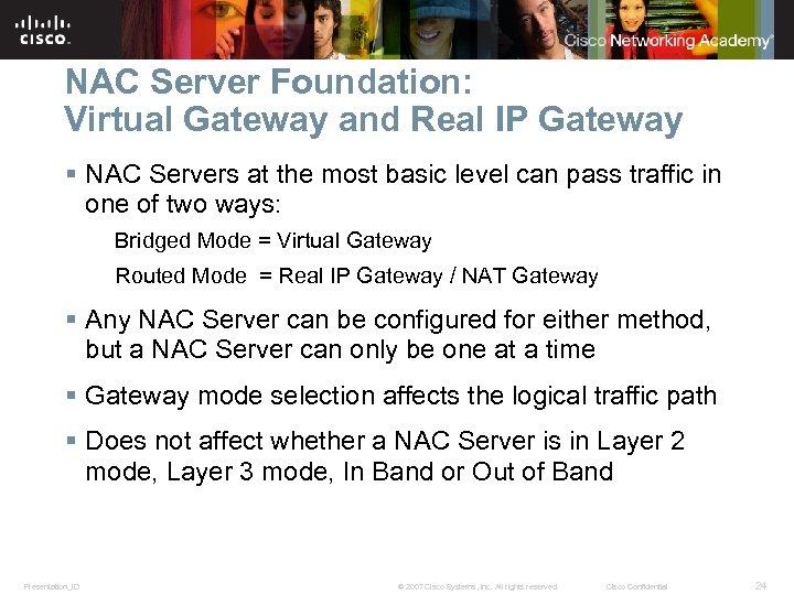 NAC Server Foundation: Virtual Gateway and Real IP Gateway § NAC Servers at the