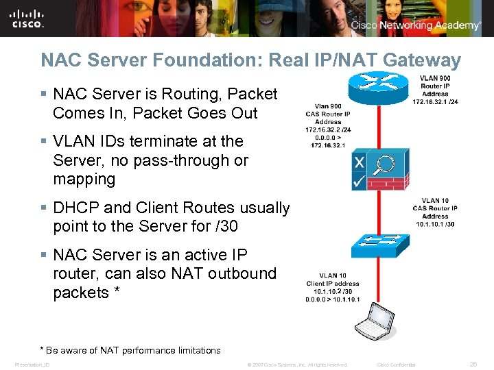 NAC Server Foundation: Real IP/NAT Gateway § NAC Server is Routing, Packet Comes In,