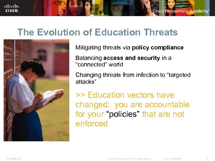 The Evolution of Education Threats Mitigating threats via policy compliance Balancing access and security