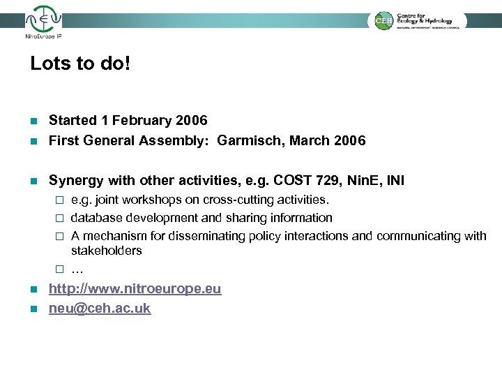 Lots to do! n Started 1 February 2006 First General Assembly: Garmisch, March 2006