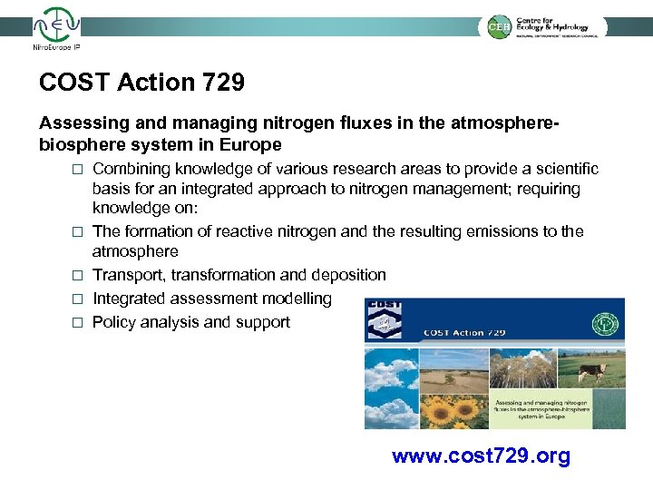 COST Action 729 Assessing and managing nitrogen fluxes in the atmospherebiosphere system in Europe