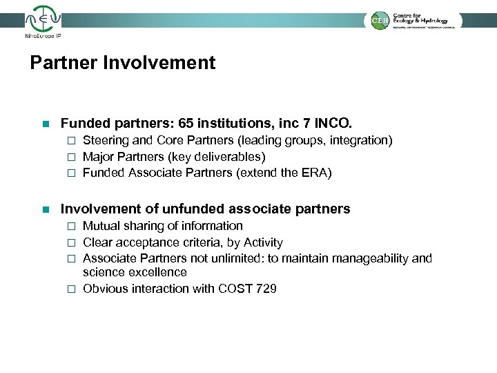 Partner Involvement n Funded partners: 65 institutions, inc 7 INCO. Steering and Core Partners