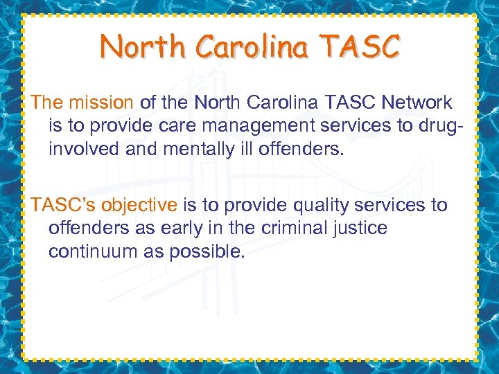 North Carolina TASC The mission of the North Carolina TASC Network is to provide