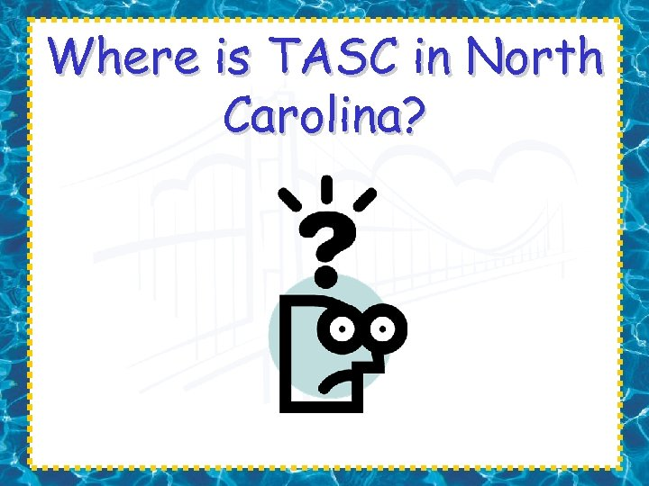 Where is TASC in North Carolina?
