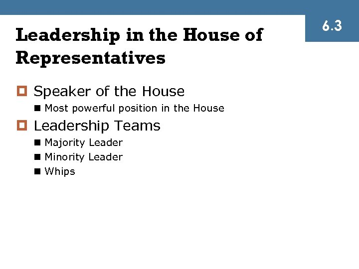 Leadership in the House of Representatives ¤ Speaker of the House n Most powerful
