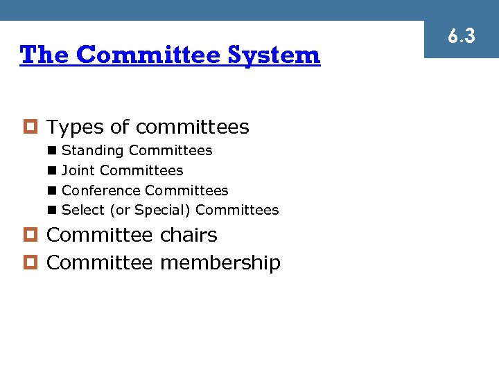The Committee System ¤ Types of committees n n Standing Committees Joint Committees Conference