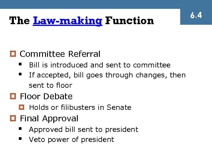 The Law-making Function ¤ Committee Referral § § Bill is introduced and sent to