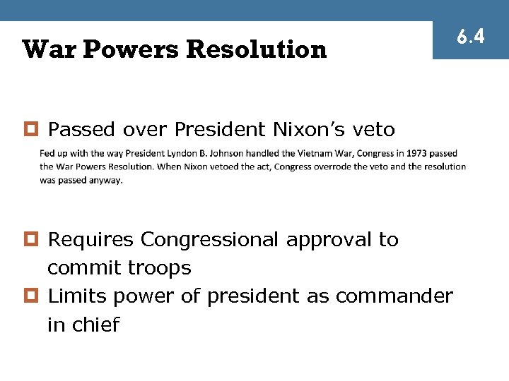War Powers Resolution ¤ Passed over President Nixon's veto ¤ Requires Congressional approval to