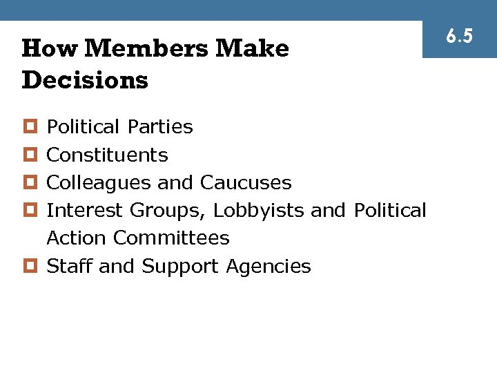 How Members Make Decisions Political Parties Constituents Colleagues and Caucuses Interest Groups, Lobbyists and