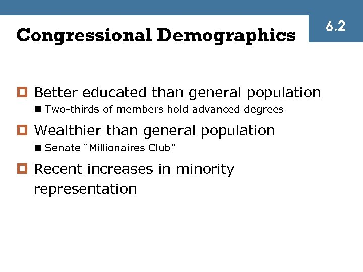 Congressional Demographics ¤ Better educated than general population n Two-thirds of members hold advanced