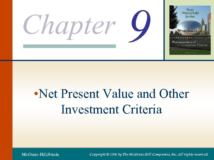 Chapter 9 • Net Present Value and Other Investment Criteria Mc. Graw-Hill/Irwin Copyright ©