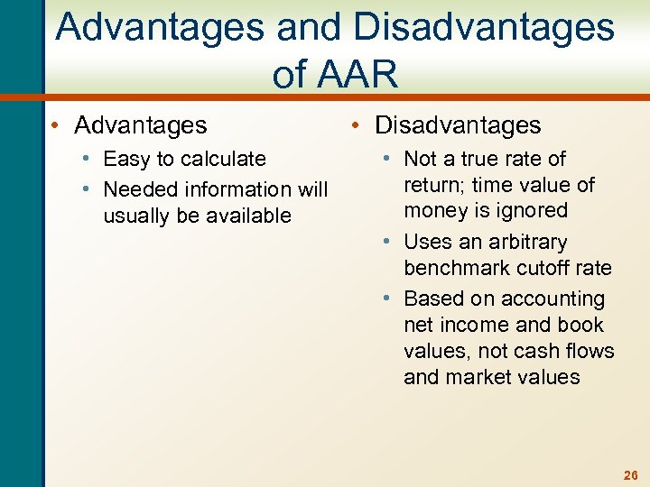 Advantages and Disadvantages of AAR • Advantages • Easy to calculate • Needed information
