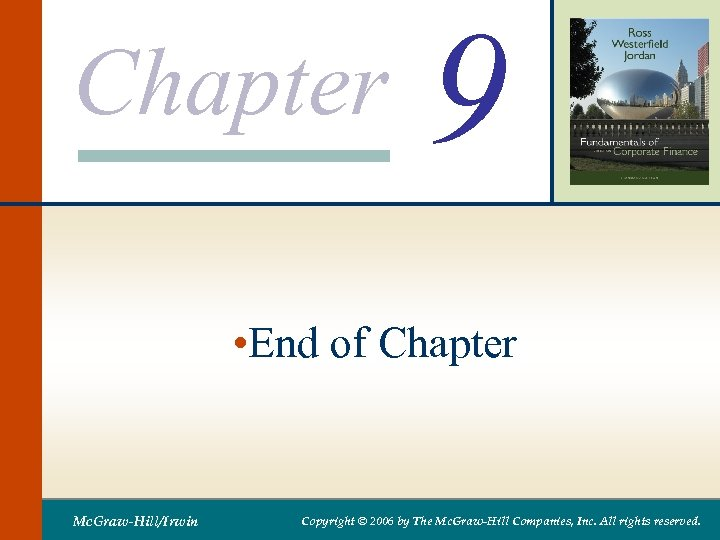 Chapter 9 • End of Chapter Mc. Graw-Hill/Irwin Copyright © 2006 by The Mc.