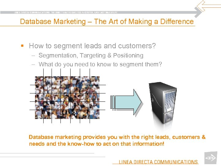 Database Marketing – The Art of Making a Difference § How to segment leads