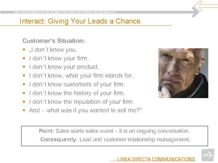 "Interact: Giving Your Leads a Chance Customer's Situation: § ""I don´t know you. §"