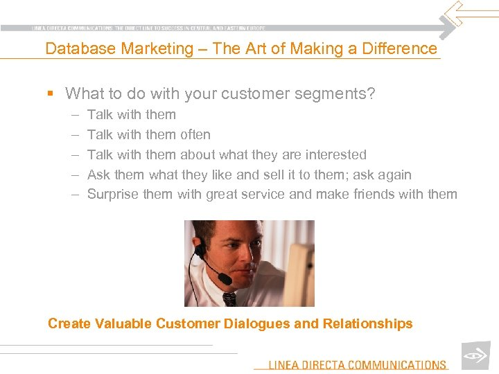 Database Marketing – The Art of Making a Difference § What to do with