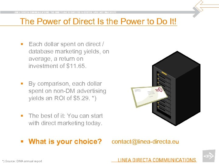 The Power of Direct Is the Power to Do It! § Each dollar spent