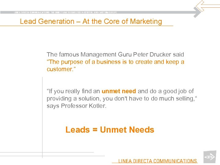 Lead Generation – At the Core of Marketing The famous Management Guru Peter Drucker