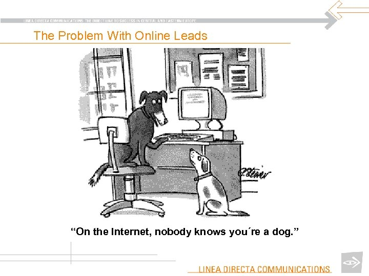 "The Problem With Online Leads ""On the Internet, nobody knows you´re a dog. """