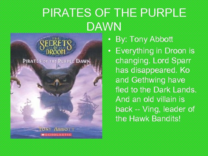 PIRATES OF THE PURPLE DAWN • By: Tony Abbott • Everything in Droon is