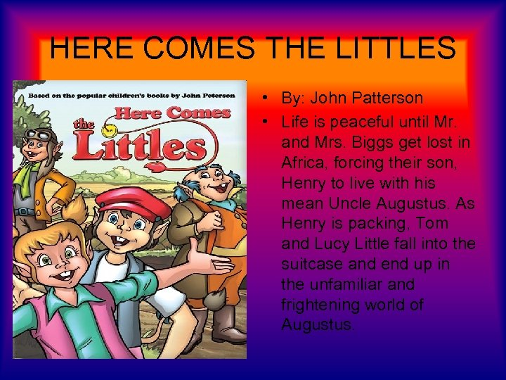 HERE COMES THE LITTLES • By: John Patterson • Life is peaceful until Mr.